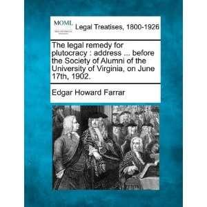 , on June 17th, 1902. (9781240123629) Edgar Howard Farrar Books