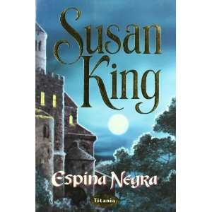Espina Negra (9788479532987): Susan King: Books