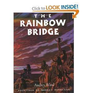 Rainbow Bridge (9780152654757): Audrey Wood, Robert Florczak: Books