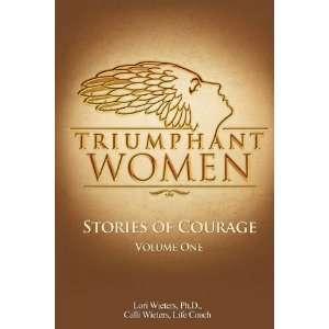 Courage, Volume 1 (9780984320905): Lori Wieters, Calli Wieters: Books