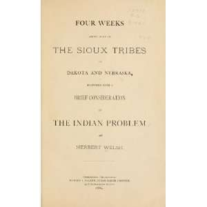 Weeks Among Some Of The Sioux Tribes Of Dakota And Nebraska Books
