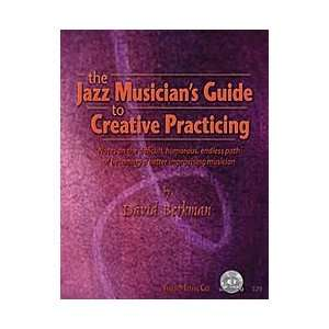 The Jazz Musicians Guide to Creative Practicing Musical