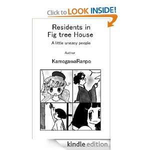 Residents in Fig tree house A little uneasy people: KamogawaRanpo