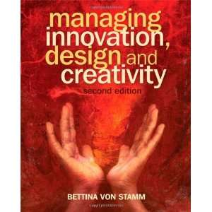 Managing Innovation, Design and Creativity [Paperback