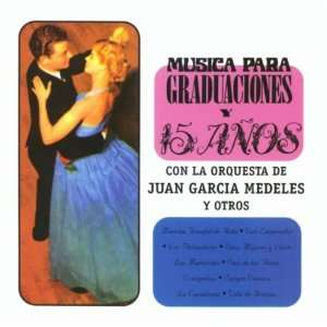 Musica Para Graduaciones Y 15 Anos: Various Artists: Music