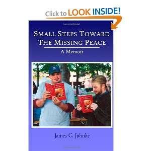 the Missing Peace A Memoir (9780982427415) James C Juhnke Books