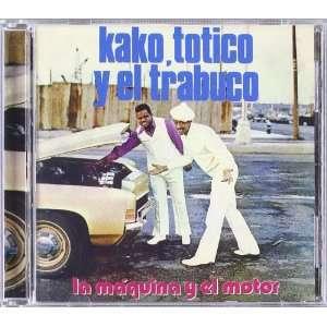 El Trabuco Kako Y Totico Music