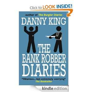 The Bank Robber Diaries: Danny King:  Kindle Store