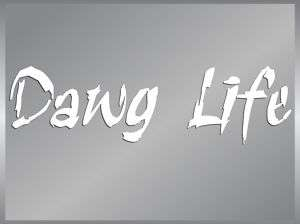 DAWG LIFE cut vinyl decal sticker Car Truck Window