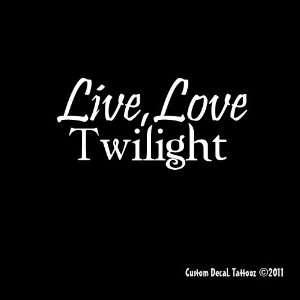 Live, Love, Twilight Car Window Decal Sticker White 5
