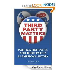 Third Party Matters Politics, Presidents, and Third