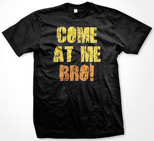 AT ME BRO Funny Ronnie Saying Quote Jersey Shore T Shirt Tee