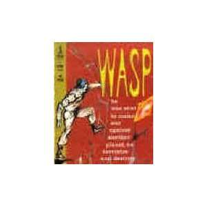 Wasp he was sen o make war agains anoher plane, o errorize and