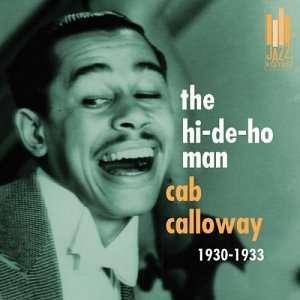 Hi De Ho Man 1930 1933 Cab Calloway Music