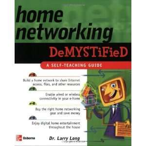 Home Networking Demystified [Paperback] Larry Long Books