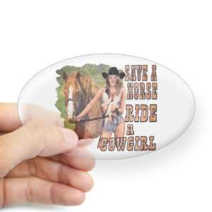 ) Country Western Lady Save A Horse Ride A Cowgirl: Everything Else
