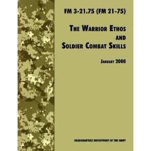 The Warrior Ethos and Soldier Combat Skills: The Official
