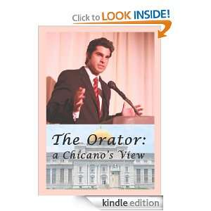 The Orator: a Chicanos View: J J Koehler, V L Wardrum: