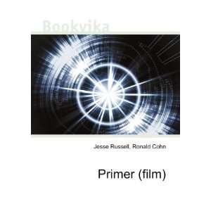 Primer (film) Ronald Cohn Jesse Russell Books