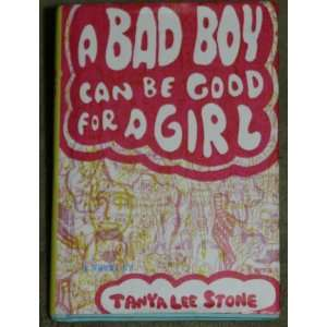 A Bad Boy Can Be Good for a Girl   2006 publication. Books