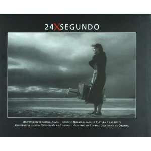 24 x segundo (Spanish Edition) (9789702703136): Maria Fernanda Lomeli