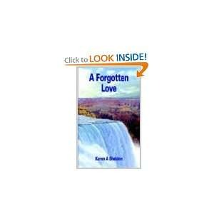 A Forgotten Love (9781418439583) Karen A. Sheldon Books