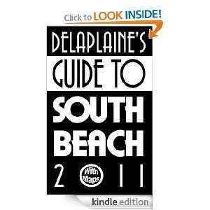 Delaplaines Guide to South Beach 2011: Andrew Delaplaine, John Hood