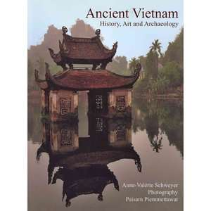 Ancient Vietnam: History, Art and Archaeology, Schweyer