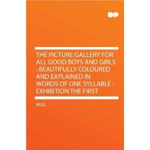 The Picture Gallery for All Good Boys and Girls : Beautifully Coloured
