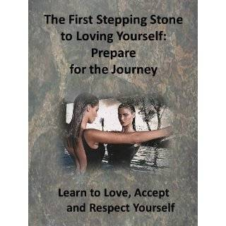 Learn to Love Accept and Respect Yourself   Prepare for the Journey