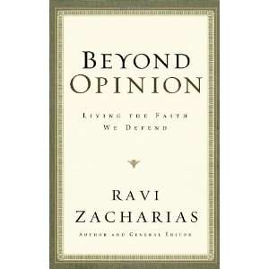Opinion: Living the Faith We Defend [Hardcover]: Ravi Zacharias: Books