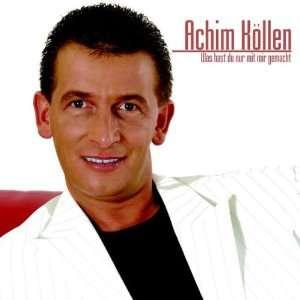 Was hast du nur mit mir gemacht [Single CD] Achim Köllen