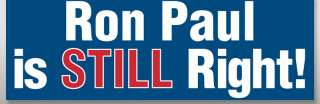 Ron Paul is Still Right Bumper Sticker  decal stickers