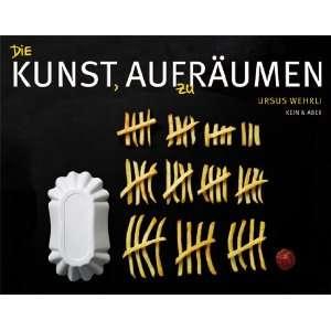 Die Kunst, aufzuräumen: .de: Ursus Wehrli: Bücher