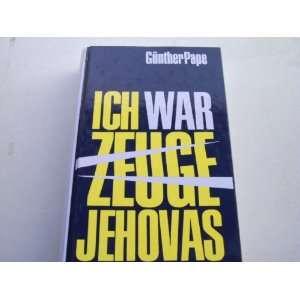Ich war Zeuge Jehovas: .de: Günther Pape: Bücher