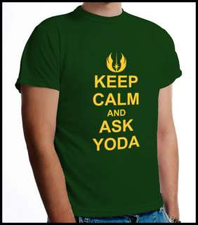 Keep calm and ask Yoda funny starwars Jedi T Shirt 100% cotton all