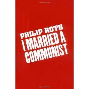 Married a Communist By Philip Roth:  Houghton Mifflin Harcourt : Books