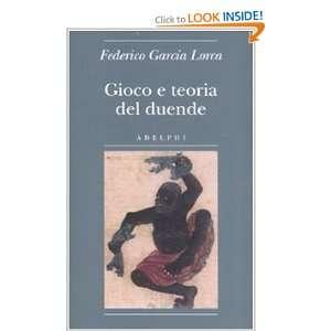 teoria del duende (9788845921681): Federico García Lorca: Books