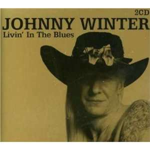 Livin in the Blues Johnny Winter Music