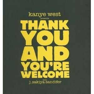 Kanye West Presents Thank You and Youre Welcome [Spiral bound]: Kanye
