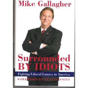 By Idiots (Fighting Liberal Lunacy in America) Mike Gallagher Books