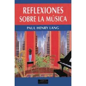 La Musica (Spanish Edition) (9788483061473): Paul Henry Lang: Books
