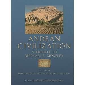 Andean Civilization A Tribute to Michael E. Moseley