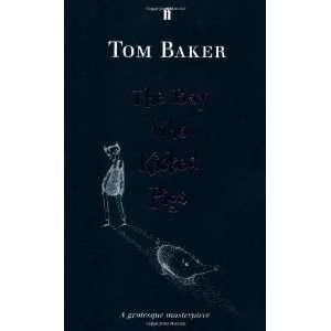 Boy Who Kicked Pigs [Paperback] Tom Baker Books