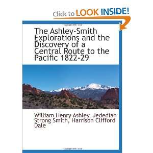 to the Pacific 1822 29 (9781110970544): William Henry Ashley: Books