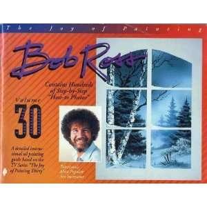 Bob Ross Joy of Painting Book Vol. 30 [Paperback]: Robert N. Ross