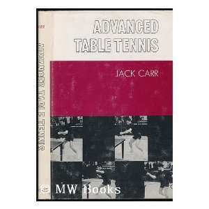 Advanced Table Tennis Jack Carr 9780498068577  Books