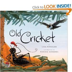 Old Cricket (9781417732425): Lisa Wheeler, Ponder Goembel: Books