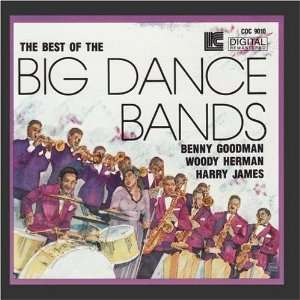 the Big Dance Bands Benny Goodman, Woody Herman, Harry James Music