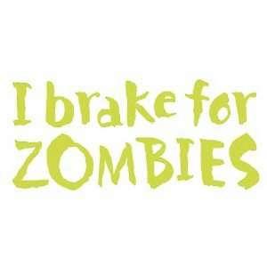 I Brake for Zombies   6 YELLOW Vinyl Decal Window Sticker